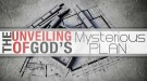 The Unveiling of God's Mysterious Plan