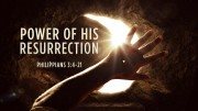 Power of His Resurrection
