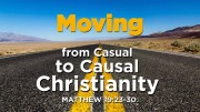 Moving from Casual to Causal Christianity