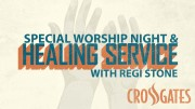 Special Worship Night & Healing Service with Regi Stone