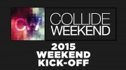 Collide Weekend Kick-Off 2015