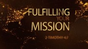 Fulfilling Your Mission