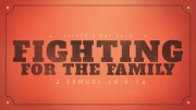 Fighting for the Family