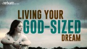 Living Your God-sized Dream