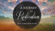 A Journey to Restoration: Paul & Melinda Hand