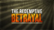 The Redemptive Betrayal