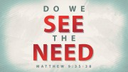 Do We See The Need?