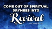 Come Out of Spiritual Dryness Into Revival