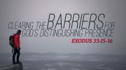 Clearing the Barriers for God's Distinguishing Presence