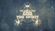 Celebrating God the Spirit