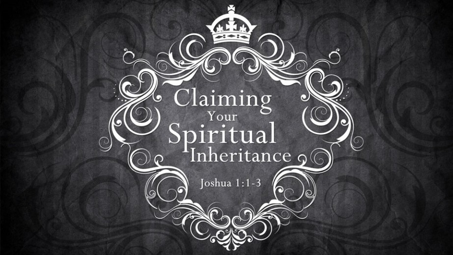 Claiming Your Spiritual Inheritance