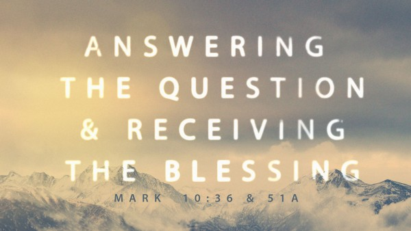 Answering the Question and Receiving the Blessing