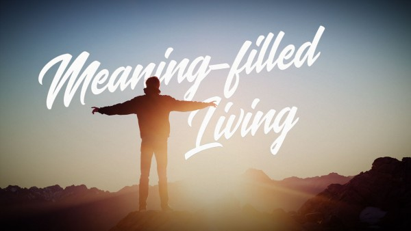 Meaning-filled Living