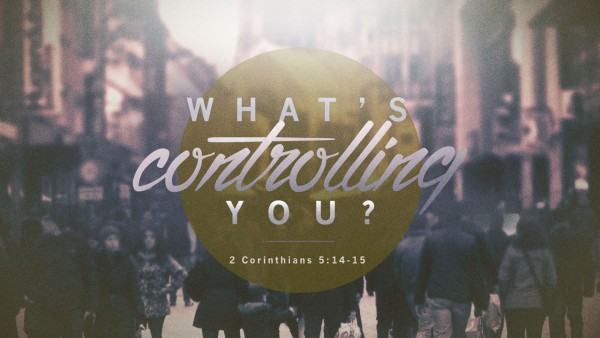 What's Controlling You?