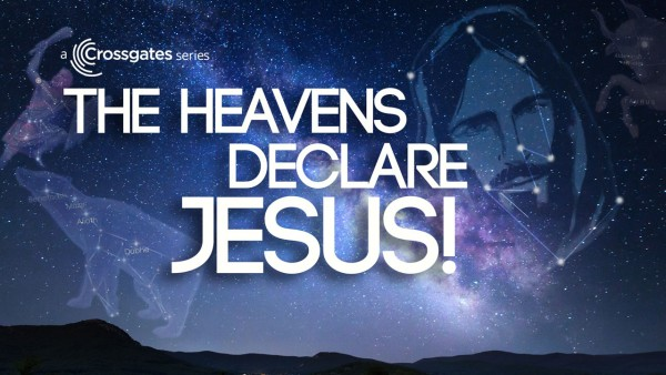The Heavens Declare Jesus!