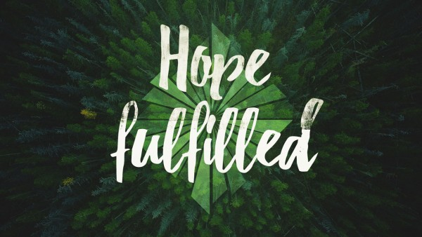 Hope Fulfilled