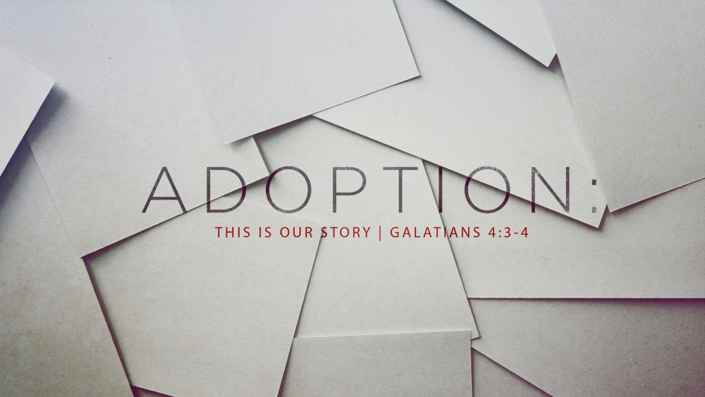 Adoption: This Is Our Story